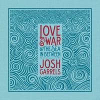 Josh_Garrels_-_Love_&_War_&_The_Sea_In_Between